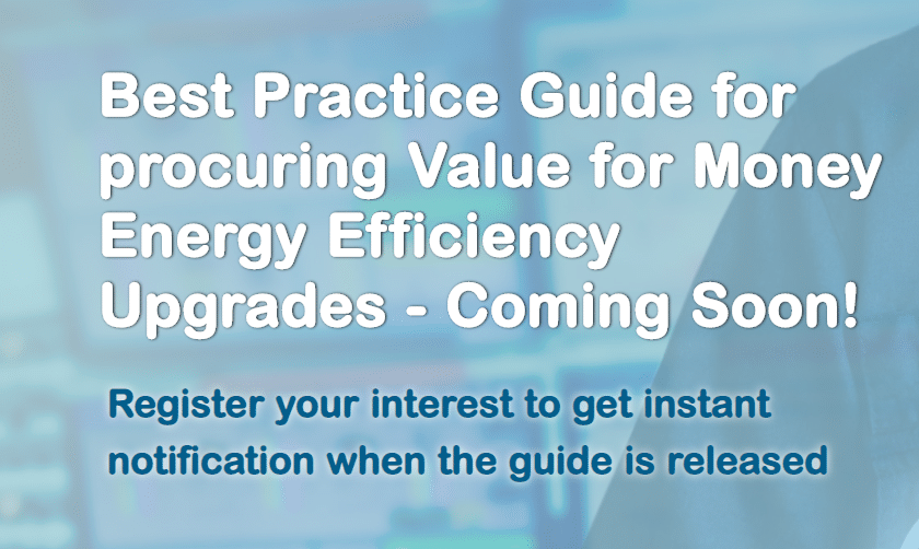 Best Practice Guide for procuring Value for Money Energy Efficiency Upgrades